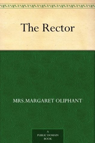 The Rector Margaret Oliphant