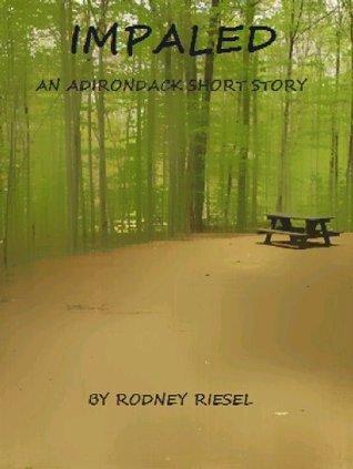 Impaled Rodney Riesel