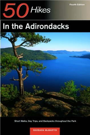 Discover the Northwestern Adirondacks: Four-Season Guide to the Oswegatchie Wilderness Barbara McMartin