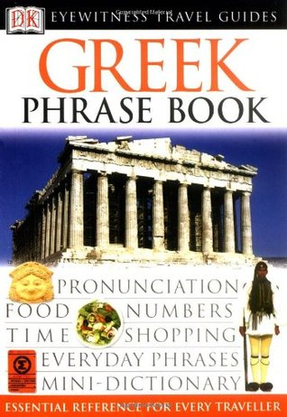 Greek Phrase Book (Eyewitness Travel Guides Phrase Books) Konstantinos Kontopidi-Greveniotis