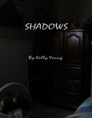 Shadows  by  Kelly Young