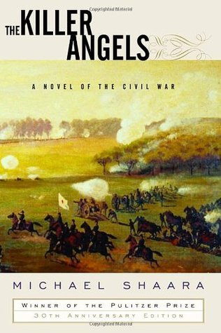 The Killer Angels: A Novel of the Civil War (The Civil War Trilogy, #2) Michael Shaara