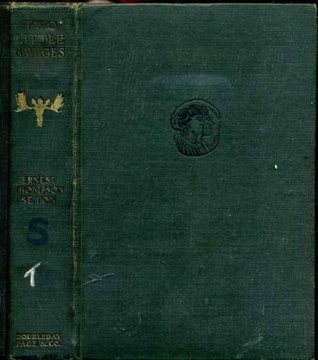Two Little Savages, Being the Adventures of Two Boys Who Lived as Indians and What They Learned  by  Ernest Thompson Seton
