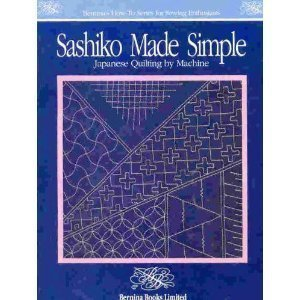 Sashiko Made Simple: Japanese Quilting By Machine  by  Alice Allen