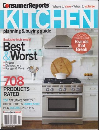 Consumer Reports Kitchen Planning & Buying Guide Magazine July 2013  by  Various