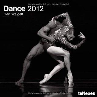 2012 Dance  by  Gert Weigelt Wall Calendar by Weigelt Gert