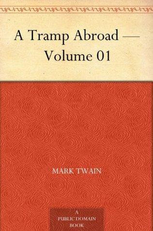 A Tramp Abroad - Volume 01 Mark Twain