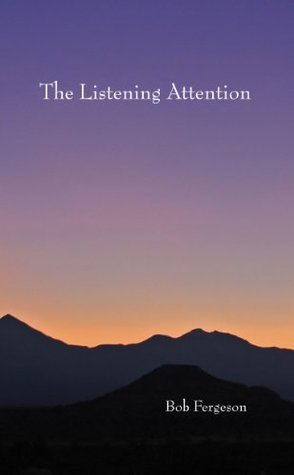 The Listening Attention Bob Fergeson
