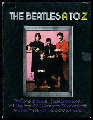 The Beatles A to Z  by  Goldie Friede