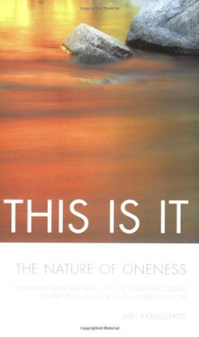 This Is It: The Nature of Oneness*Interviews with Teachers of Non-Duality Including Eckhart Tolle, author of The Power of Now  by  Tony  Parsons
