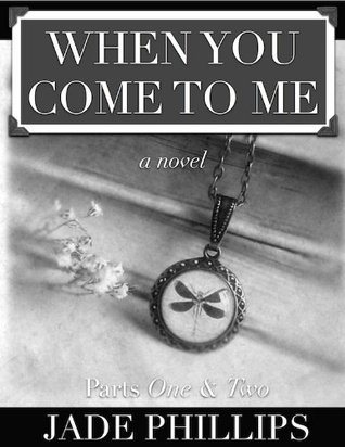 When You Come to Me: Parts One and Two (1 & 2)  by  Jade Alyse