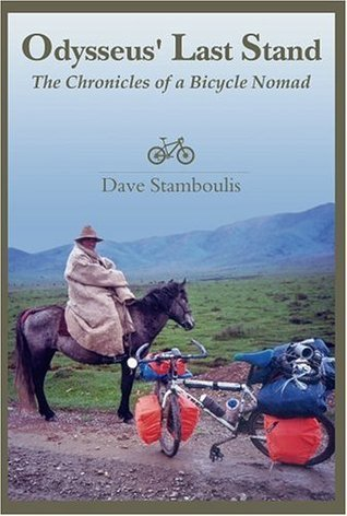 Odysseus Last Stand: The Chronicles of a Bicycle Nomad Dave Stamboulis