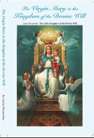 The Virgin Mary in the Kingdom of the Divine Will  by  Luisa Piccarreta