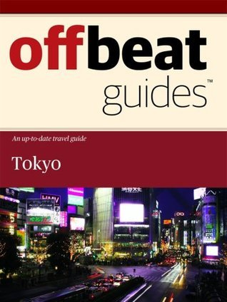 Tokyo Travel Guide  by  Offbeat Guides