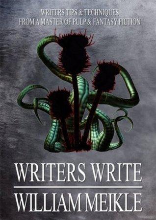 Writers Write  by  William Meikle