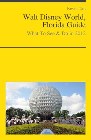 Walt Disney World, Florida Guide - What To See & Do In 2012 Kevin Tait