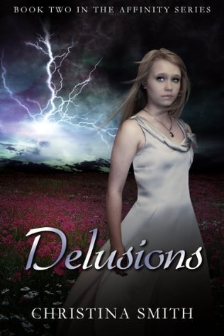 Delusions (Book Two In Affinity Series)  by  Christina  Smith