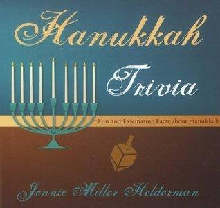 Hanukkah Trivia: Fun and Fascinating Facts about Hanukkah  by  Jennie Miller Helderman