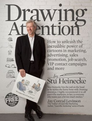 Drawing Attention: How to unleash the incredible power of cartoons in marketing, advertising, sales promotion, job search, VIP contact campaigns and more  by  Stu Heinecke