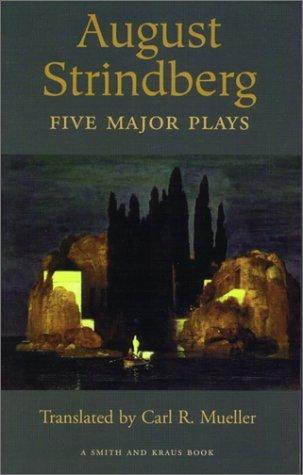 August Strindberg: Five Major Plays August Strindberg