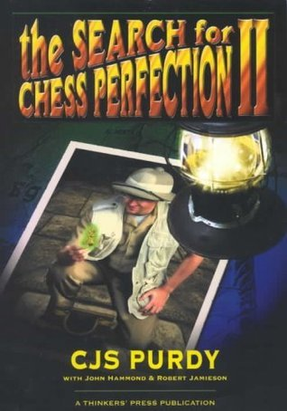 the Search for Chess Perfection II  by  Purdy