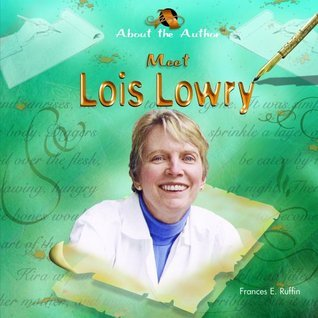 Meet Lois Lowry  by  Frances E. Ruffin