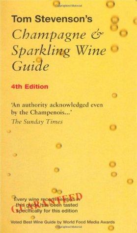 Tom Stevensons Champagne & Sparkling Wine Guide Tom Stevenson