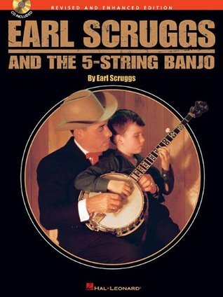 Earl Scruggs and the 5-String Banjo: Revised and Enhanced Edition  by  Earl Scruggs