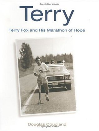 Terry: Terry Fox and His Marathon of Hope  by  Douglas Coupland
