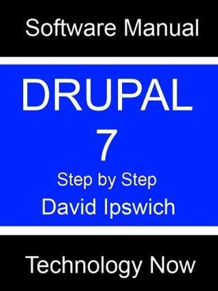 Drupal 7 Manual  by  David Ipswich