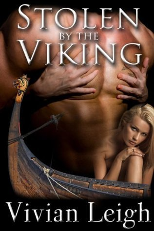Stolen  by  the Viking (Viking Plunder, #3) by Vivian Leigh