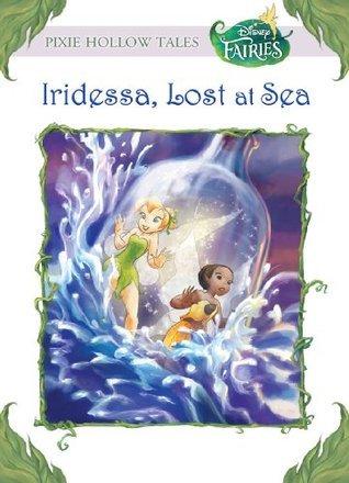 Disney Fairies: Iridessa, Lost at Sea (A Stepping Stone Book(TM)) Lisa Papademetriou