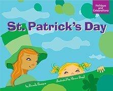 St. Patricks Day (Holidays and Celebrations  by  Brenda Haugen