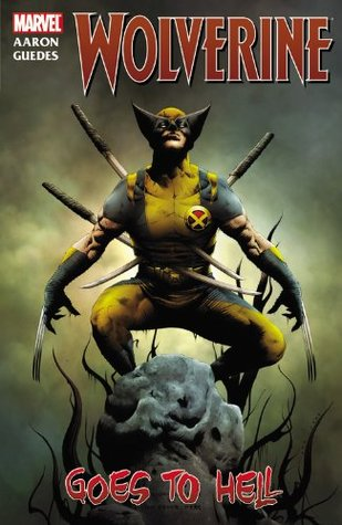 Wolverine: Wolverine Goes to Hell  by  Jason Aaron