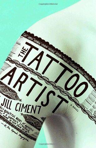 The Tattoo Artist  by  Jill Ciment