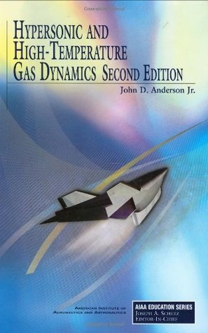 Hypersonic and High-Temperature Gas Dynamics, Second Edition John D. Anderson Jr.
