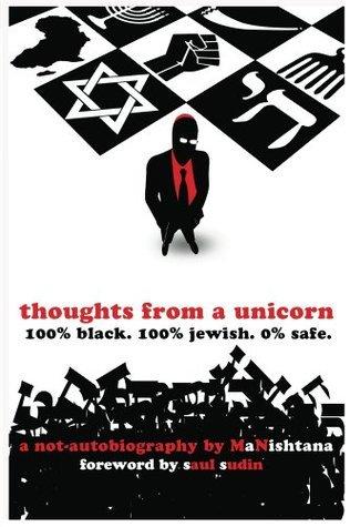 Thoughts From A Unicorn: 100% Black. 100% Jewish. 0% Safe. MaNishtana