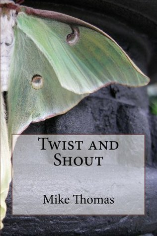 Twist and Shout  by  Mike Thomas