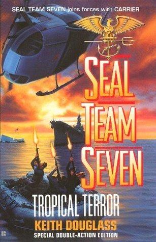 Tropical Terror (Seal Team Seven 12) Keith Douglass