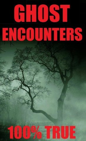 Ghost Encounters: 100% TRUE GHOST STORIES Temper Thompson