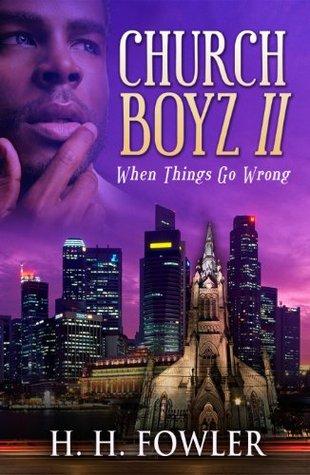 When Things Go Wrong (Church Boyz #2)  by  H.H. Fowler