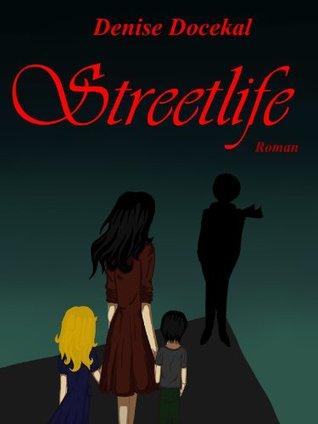 Streetlife - Ein Traum wird wahr  by  Denise Docekal