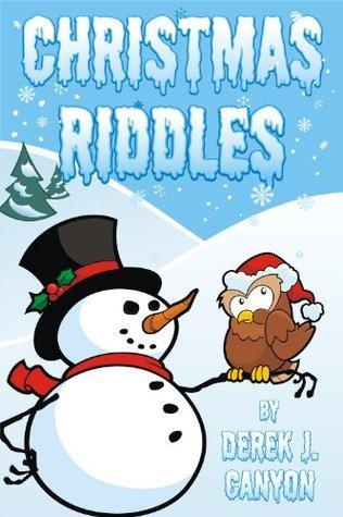 Christmas Riddles - Rhyming Riddles Book #2  by  Derek J. Canyon