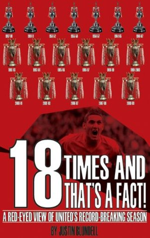18 Times and Thats a Fact  by  Justin Blundell