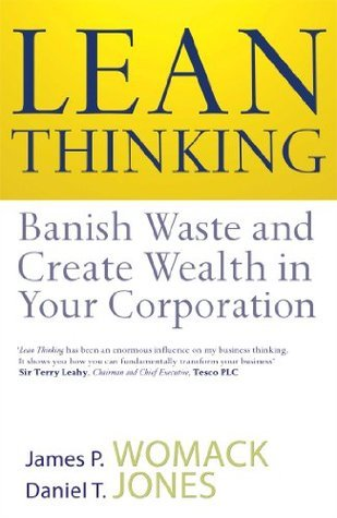 Lean Thinking: Banish Waste And Create Wealth In Your Corporation James P. Womack