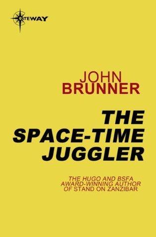 The Space-Time Juggler: Empire Book 2  by  Brunner John