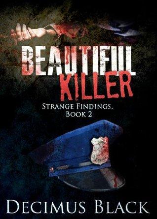 Beautiful Killer (Strange Findings, Book 2)  by  Decimus Black