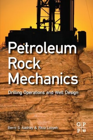 Petroleum Rock Mechanics: Drilling Operations and Well Design Bernt Aadnoy