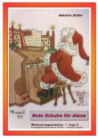 Rote Schuhe für Alana (Weihnachtsgeschichten)  by  Antonia Stahn