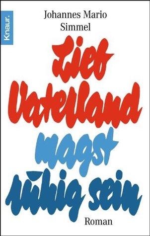 Lieb Vaterland magst ruhig sein  by  Johannes Mario Simmel
